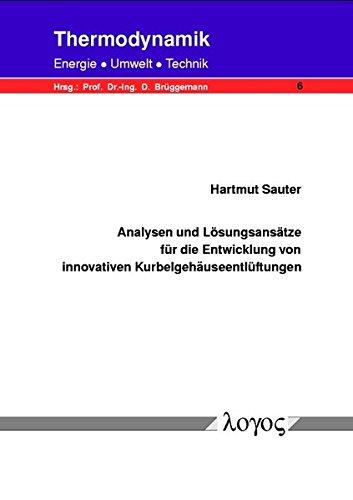 9783832505295: Analysen Und Losungsansatze Fur Die Entwicklung Von Innovativen Kurbelgehauseentluftungen (Thermodynamik - Energie, Umwelt, Technik)