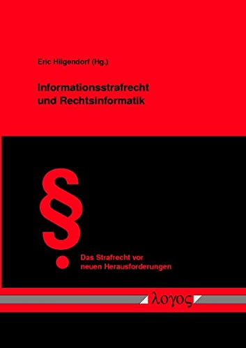 9783832505363: Informationsstrafrecht Und Rechtsinformatik (Das Strafrecht Vor Neuen Herausforderungen)