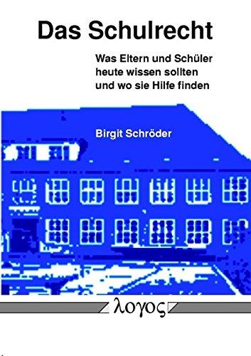 9783832505554: Das Schulrecht. Was Eltern Und Schuler Heute Wissen Sollten -- Und Wo Sie Hilfe Finden (German Edition)