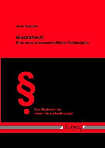 9783832506247: Biostrafrecht: Eine Neue Wissenschaftliche Teildisziplin (Das Strafrecht Vor Neuen Herausforderungen)