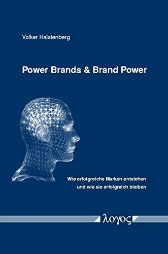 9783832507251: Power Brands & Brand Power: Wie Erfolgreiche Marken Entstehen Und Wie Sie Erfolgreich Bleiben