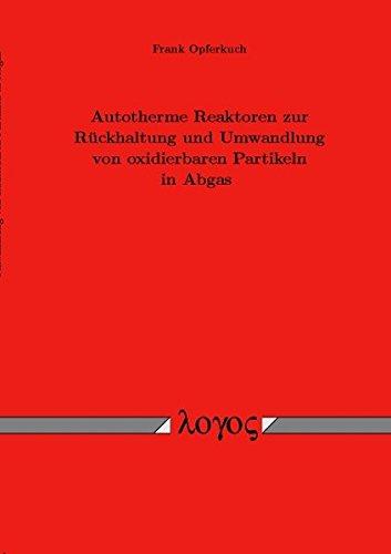9783832507299: Autotherme Reaktoren Zur Ruckhaltung Und Umwandlung Von Oxidierbaren Partikeln in Abgas