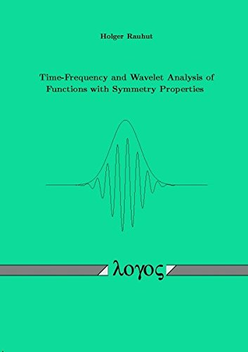 9783832507787: Time-Frequency and Wavelet Analysis of Functions with Symmetry Properties