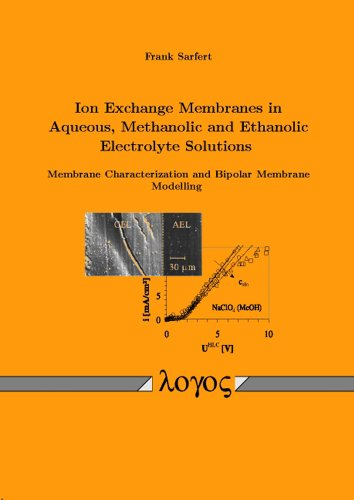 Ion Exchange Membranes in Aqueous, Methanolic and: Sarfert, Frank