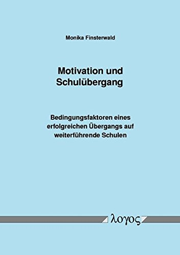 9783832510282: Motivation Und Schulubergang. Bedingungsfaktoren Eines Erfolgreichen Ubergangs Auf Weiterfuhrende Schulen (German Edition)
