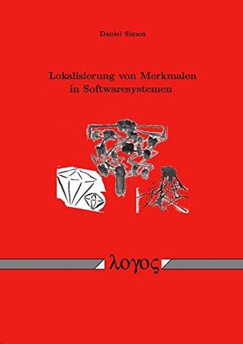 Lokalisierung Von Merkmalen in Softwaresystemen (German Edition) (3832511768) by Daniel Simon