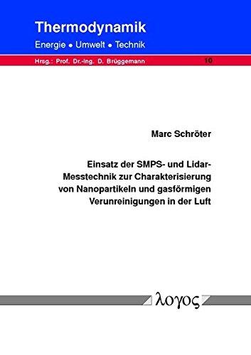 9783832512750: Einsatz Der Smps- Und Lidar-Messtechnik Zur Charakterisierung Von Nanopartikeln Und Gasformigen Verunreinigungen in Der Luft (Thermodynamik - Energie, Umwelt, Technik)