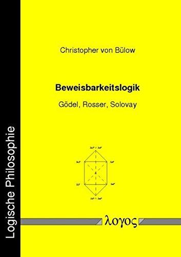 9783832512958: Beweisbarkeitslogik: -- Gödel, Rosser, Solovay -- (Logische Philosophie) (German Edition)