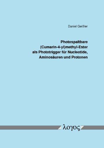 9783832515706: Photospaltbare (Cumarin-4-Yl)Methyl-Ester ALS Phototrigger Fur Nucleotide, Aminosauren Und Protonen (German Edition)