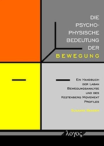 9783832516024: Die Psychophysische Bedeutung Der Bewegung: Ein Handbuch Der Laban Bewegungsanalyse Und Des Kestenberg Movement Profiles