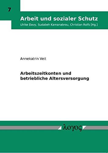 9783832518790: Arbeitszeitkonten Und Betriebliche Altersversorgung (Arbeit Und Sozialer Schutz) (German Edition)