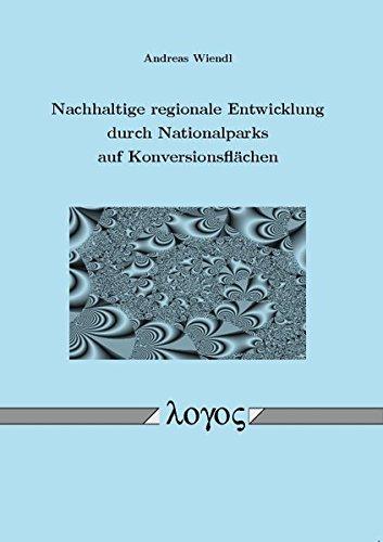 9783832519360: Nachhaltige Regionale Entwicklung Durch Nationalparks Auf Konversionsflachen (German Edition)