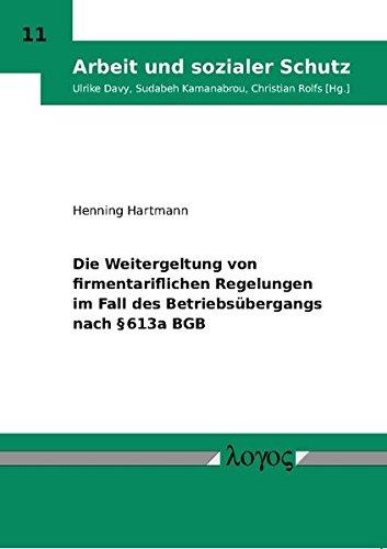 9783832519780: Die Weitergeltung von firmentariflichen Regelungen im Fall des Betriebs�bergangs nach � 613a BGB
