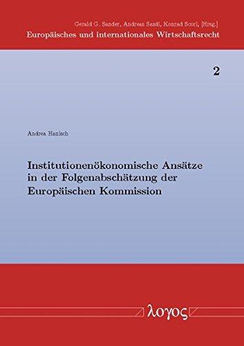 9783832520434: Institutionenokonomische Ansatze in Der Folgenabschatzung Der Europaischen Kommission (Europaisches Und Internationales Wirtschaftsrecht) (German Edition)