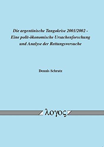 9783832520502: Die Argentinische Tangokrise 2001/2002 - Eine Polit-okonomische Ursachenforschung Und Analyse Der Rettungsversuche
