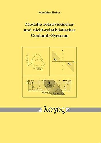 9783832520540: Modelle relativistischer und nicht-relativistischer Coulomb-Systeme
