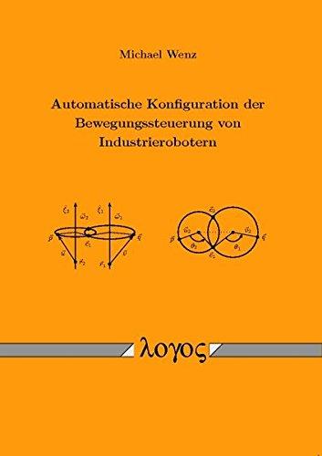 9783832520571: Automatische Konfiguration Der Bewegungssteuerung Von Industrierobotern