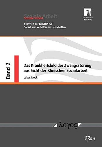 9783832520663: Das Krankheitsbild der Zwangsst�rung aus Sicht der Klinischen Sozialarbeit