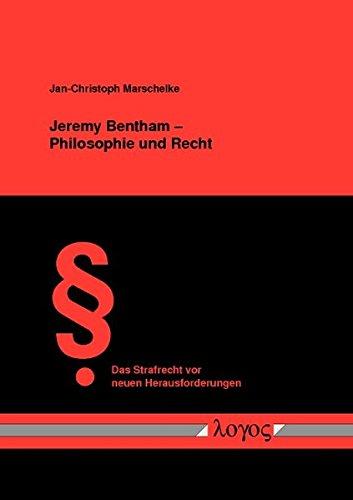 9783832521042: Jeremy Bentham: Philosophie Und Recht (Das Strafrecht Vor Neuen Herausforderungen)