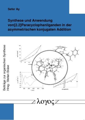 9783832521578: Synthese Und Anwendung Von.2 Paracyclophanliganden in Der Asymmetrischen Konjugaten Addition (Beitrage Zur Organischen Synthese)