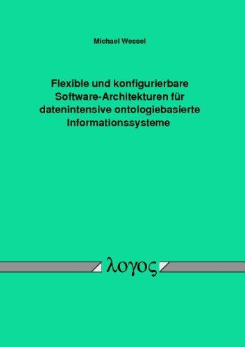 9783832521622: Flexible Und Konfigurierbare Software-Architekturen Fur Datenintensive Ontologiebasierte Informationssysteme (German Edition)