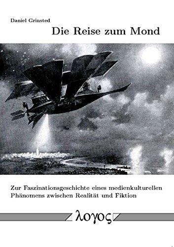 9783832521646: Die Reise Zum Mond: Zur Faszinationsgeschichte Eines Medienkulturellen Phanomens Zwischen Realitat Und Fiktion (German Edition)