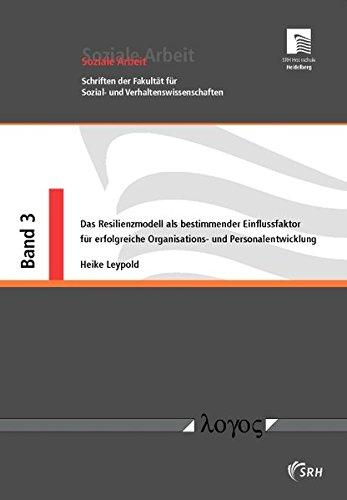 9783832522278: Das Resilienzmodell Als Bestimmender Einflussfaktor Fur Erfolgreiche Organisations- Und Personalentwicklung (Soziale Arbeit)