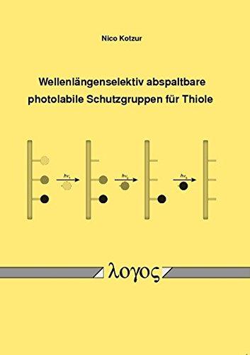 9783832522780: Wellenlangenselektiv Abspaltbare Photolabile Schutzgruppen Fur Thiole (German Edition)