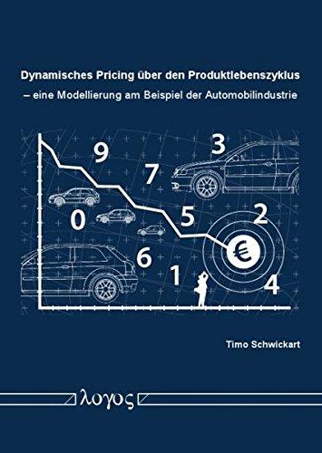 9783832522995: Dynamisches Pricing Uber Den Produktlebenszyklus: Eine Modellierung Am Beispiel Der Automobilindustrie