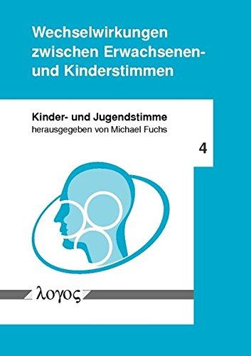 9783832523824: Wechselwirkungen Zwischen Erwachsenen- und Kinderstimmen (Kinder- Und Jugendstimme)