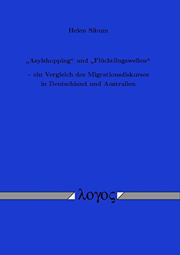 9783832523879: Asylshopping' Und 'fluchtlingswellen: Ein Vergleich Des Migrationsdiskurses in Deutschland Und Australien