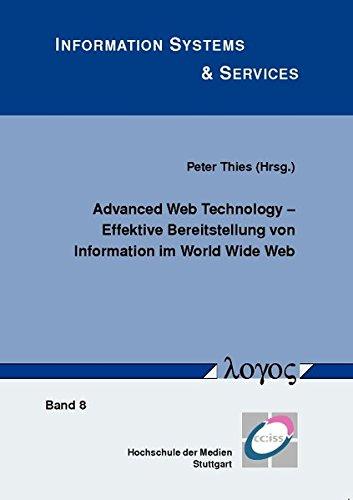 9783832524326: Advanced Web Technology -- Effektive Bereitstellung Von Information Im World Wide Web: Eine Synoptische Darstellung Zum Stand Ausgewahlter Techniken (Information Systems & Services) (German Edition)