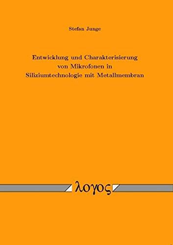 9783832524791: Entwicklung und Charakterisierung von Mikrofonen in Siliziumtechnologie mit Metallmembran