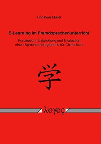 9783832524876: E-Learning im Fremdsprachenunterricht. Konzeption, Entwicklung und Evaluation eines Sprachlernprogramms für Chinesisch