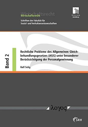 9783832524968: Rechtliche Probleme des Allgemeinen Gleichbehandlungsgesetzes (AGG) unter besonderer Ber|cksichtigung der Personalgewinnung (Wirtschaftsrecht) (German Edition)