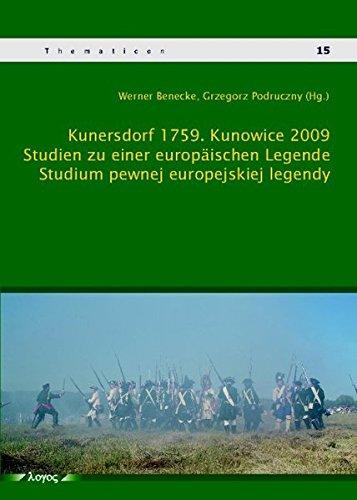 9783832525040: Kunersdorf 1759 / Kunowice 2009. Studien zu einer europäischen Legende / Studium pewnej europejskiej legendy