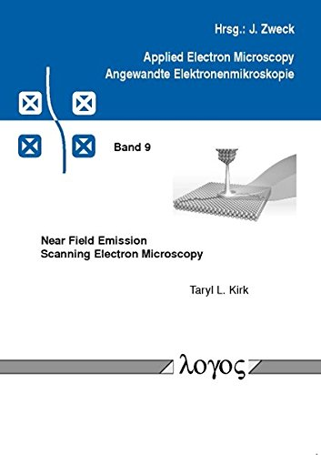 9783832525187: Near Field Emission Scanning Electron Microscopy (Applied Electron Microskopy - Angewandte Elektronenmikroskop)