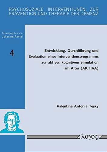 9783832526023: Entwicklung, Durchfuhrung Und Evaluation Eines Interventionsprogramms Zur Aktiven Kognitiven Simulation Im Alter (Aktiva) (Psychosoziale ... Pravention Und Therapie der) (German Edition)