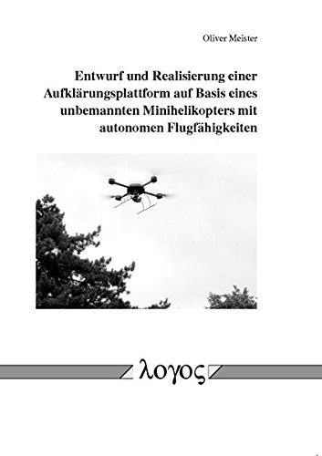 9783832526030: Entwurf und Realisierung einer Aufkl�rungsplattform auf Basis eines unbemannten Minihelikopters mit autonomen Flugf�higkeiten