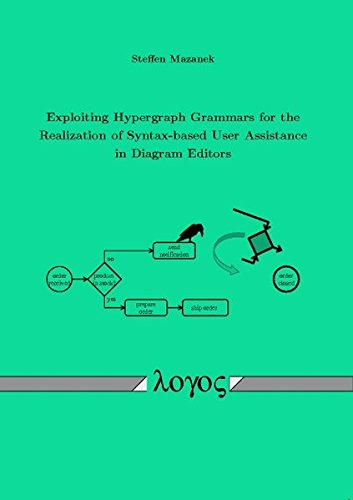 9783832526306: Exploiting Hypergraph Grammars for the Realization of Syntax-Based User Assistance in Diagram Editors