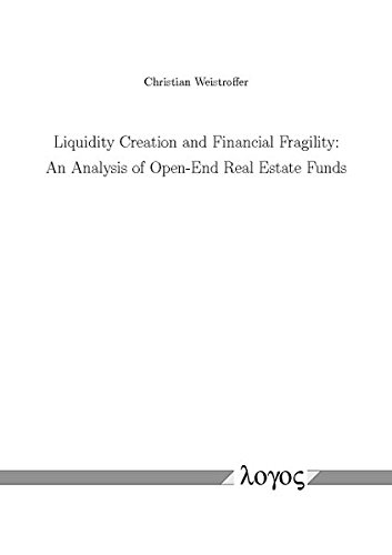 9783832526979: Liquidity Creation and Financial Fragility: An Analysis of Open-End Real Estate Funds