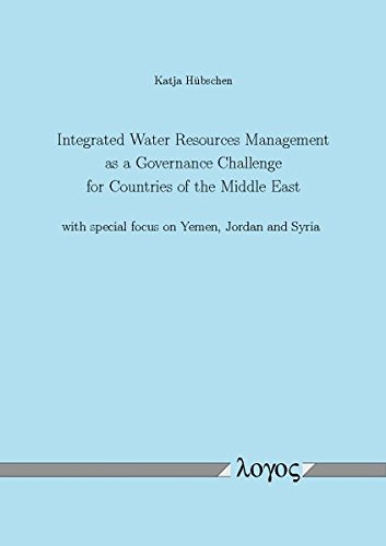 9783832527150: Integrated Water Resources Management as a Governance Challenge for Countries of the Middle East with special focus on Yemen, Jordan and Syria