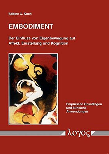 9783832528324: Embodiment: Der Einfluss Von Eigenbewegung Auf Affekt, Einstellung Und Kognition- Empirische Grundlagen Und Klinische Anwendungen
