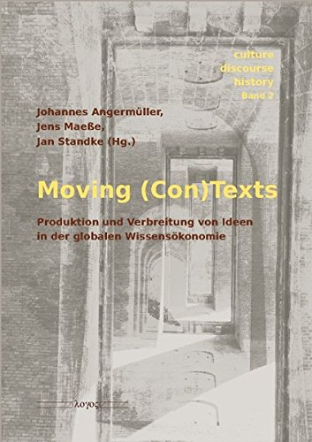 9783832528751: Moving (Con)Texts. Produktion und Verbreitung von Ideen in der globalen Wissensökonomie (Culture - Discourse - History) (German Edition)