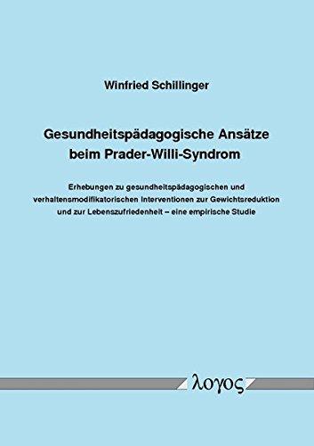 9783832529314: Gesundheitspadagogische Ansatze Beim Prader-willi-syndrom: Erhebungen Zu Gesundheitspadagogischen Und Verhaltensmodifikatorischen Interventionen Zur ... Und Zur Lebenszufriedenheit -- Eine Empiri