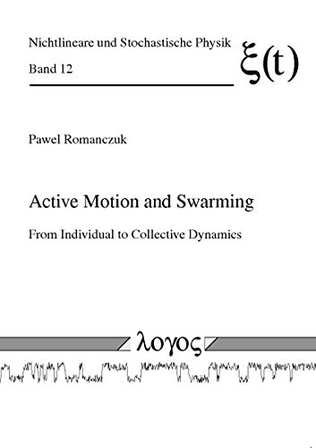 9783832529901: Active Motion and Swarming: From Individual to Collective Dynamics (Nichtlineare Und Stochastische Physik)