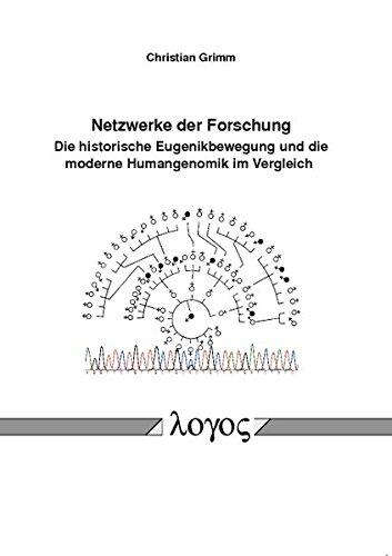 9783832530495: Netzwerke Der Forschung. Die Historische Eugenikbewegung Und Die Moderne Humangenomik Im Vergleich (German Edition)