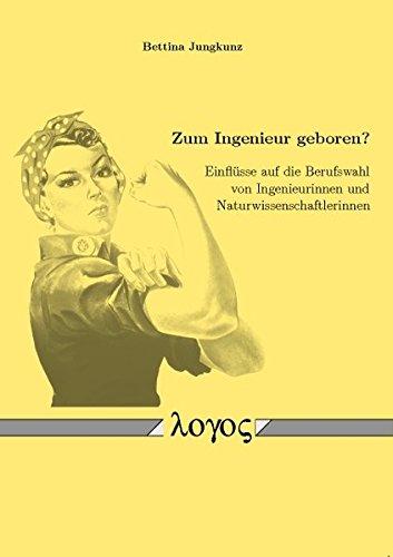 9783832530846: Zum Ingenieur Geboren?: Einflusse Auf Die Berufswahl Von Ingenieurinnen Und Naturwissenschaftlerinnen (German Edition)