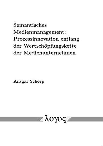 9783832530921: Semantisches Medienmanagement: Prozessinnovation entlang der Wertschöpfungskette der Medienunternehmen (German Edition)