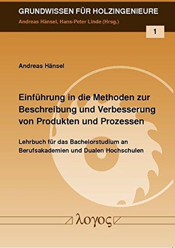 9783832531003: Einfuhrung in Die Methoden Zur Beschreibung Und Verbesserung Von Produkten Und Prozessen (Grundwissen Fur Holzingenieure)